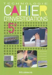 Technologie 5e, cahier d'investigations : cahier activités élèves