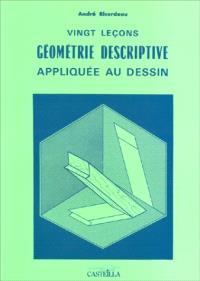 Vingt leçons de géométrie descriptive