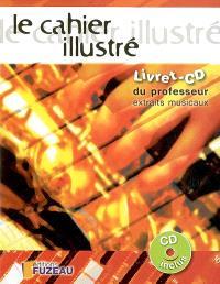 Le cahier illustré : livret-CD du professeur : 50 extraits musicaux d'accompagnement