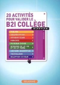 20 activités pour valider le B2i collège, de la 6e à la 3e