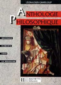 Anthologie philosophique, classes terminales : nouveaux éléments pour la réflexion, textes et documents