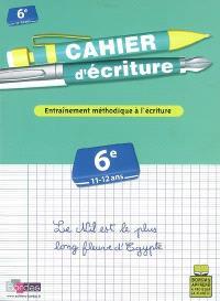 Cahier d'écriture, collège, 6e, 11-12 ans : entraînement méthodique à l'écriture