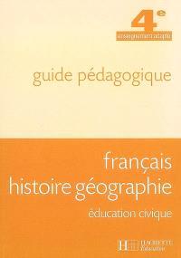 Français, histoire géographie, éducation civique, 4e enseignement adapté : guide pédagogique