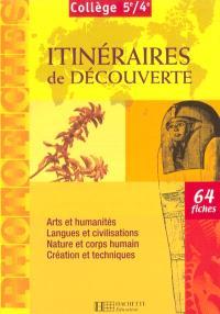 Itinéraires de découverte, cycle central 5e-4e : arts et humanités, langues et civilisations, nature et corps humain, création et techniques : photofiches