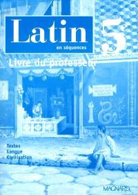 Latin en séquences 5e : livre du professeur