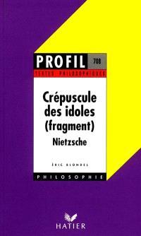 Le crépuscule des idoles, Nietzsche