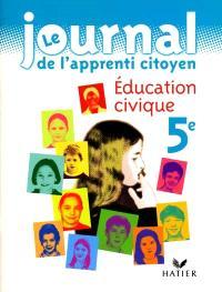 Le journal de l'apprenti-citoyen : éducation civique, 5e