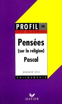 Pensées (sur la religion), Pascal