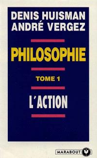 Philosophie. Volume 1, L'action