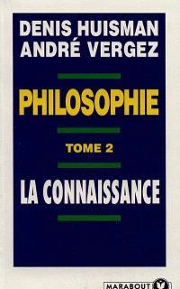 Philosophie. Volume 2, La connaissance