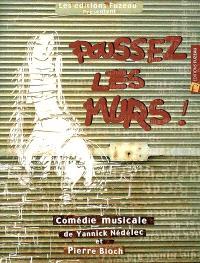 Poussez les murs ! : comédie musicale