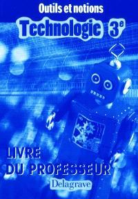 Technologie 3e : livre du professeur