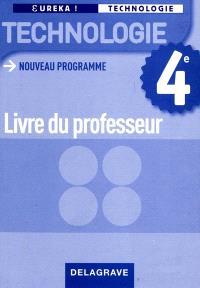 Technologie 4e : nouveau programme : livre du professeur