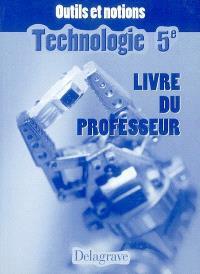 Technologie 5e : livre du professeur