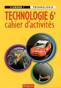 Technologie 6e : cahier d'activités