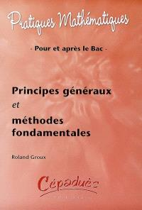 Principes généraux et méthodes fondamentales : pour et après le bac