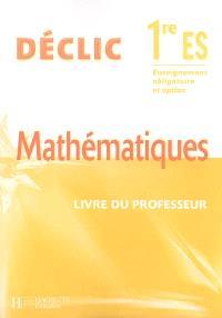 Mathématiques 1re ES enseignement obligatoire et option : livre du professeur