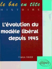 L'évolution du modèle libéral depuis 1945
