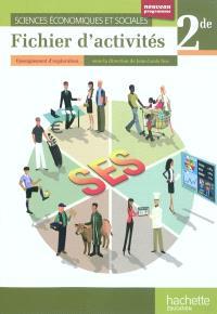 Sciences économiques et sociales, 2de : fichier d'activités : enseignement d'exploration