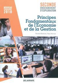 Principes fondamentaux de l'économie et de la gestion : seconde, enseignement d'exploration : nouveau programme 2010