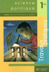 Science politique 1re, option sciences économiques et sociales : travaux pratiques