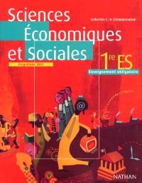 Sciences économiques et sociales 1re ES : enseignement obligatoire : livre de l'élève