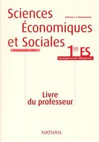 Sciences économiques et sociales 1re ES : enseignement obligatoire : livre du professeur manuel 2001