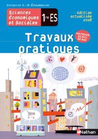 Sciences économiques et sociales 1re ES : fichier de travaux pratiques : version élève