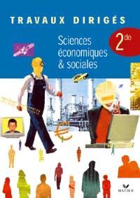 Sciences économiques et sociales 2de : travaux dirigés