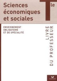 Sciences économiques et sociales terminale enseignement obligatoire et de spécialité : livre du professeur