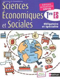 Sciences économiques et sociales terminale ES, obligatoire et spécialité : livre de l'élève