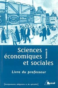 Sciences économiques et sociales terminales ES, enseignements obligatoire et de spécialité : livre du professeur