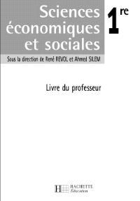 Sciences économiques et sociales, 1re ES : livre du professeur