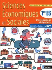 Sciences économiques et sociales, 1re ES obligatoire : livre de l'élève