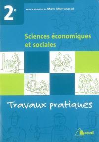 Sciences économiques et sociales, 2e : travaux pratiques