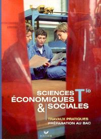 Sciences économiques et sociales, terminale : travaux pratiques, préparation au bac