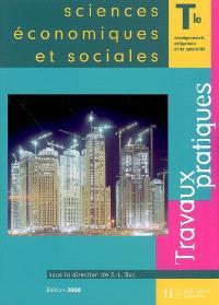 Sciences économiques et sociales, terminale enseignements obligatoire et de spécialité : travaux pratiques
