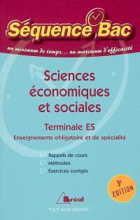 Sciences économiques et sociales, terminale ES, enseignements obligatoire et de spécialité : rappels de cours, méthodes, exercices corrigés