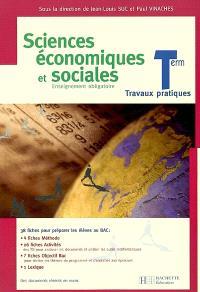 Sciences économiques et sociales, terminale, enseignement obligatoire : travaux pratiques