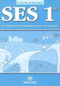 SES 1re : sciences économiques et sociales : livre du professeur