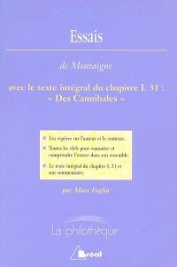 Essais, Montaigne : avec le texte intégral du chapitre 1, 31, Des cannibales