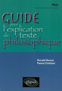 Guide pour l'explication de texte philosophique, terminale ES-L-S : une méthode et ses exercices progressifs intégralement corrigés