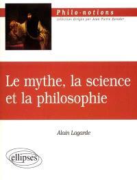 Le mythe, la science et la philosophie