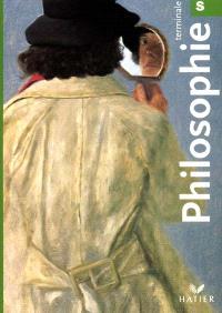 Philosophie, Terminale S : cahier de l'élève