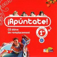 Apuntate ! : espagnol, 1re, nouveau programme : CD élève de remplacement