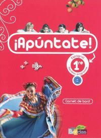 Apuntate ! : espagnol, nouveau programme, 1re : carnet de bord