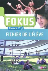 Fokus : allemand 1re, BI-B2, nouveau programme : fichier de l'élève