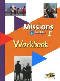 Missions, anglais 1re, B1-B2 : workbook