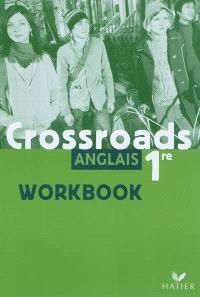 Crossroads, anglais 1re : workbook