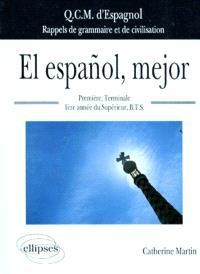 El espanol, mejor : QCM d'espagnol, rappels de grammaire et de civilisation : première, terminale, 1re année du supérieur BTS